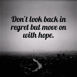 quotes-about-life-dont-look-back-in-regret-but-move-on-with-hope