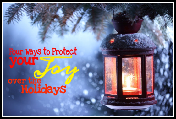 4 ways protect joy